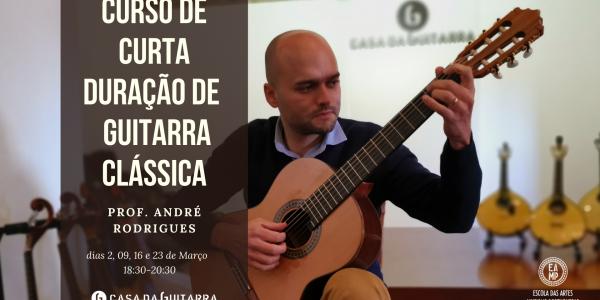 Curso de Curta Duração de Guitarra Clássica com André Rodrigues.