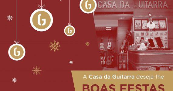 A Casa da Guitarra deseja-lhe Boas Festas!