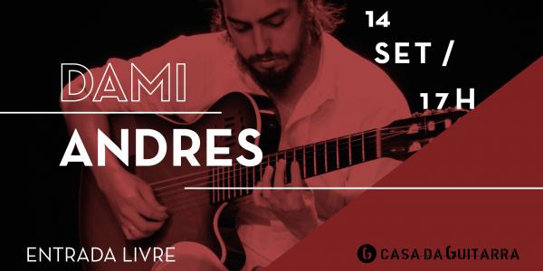 O músico argentino Dami Andres apresenta-se na Casa da Guitarra como guitarrista de 6 e 8 cordas, compositor e arranjador.